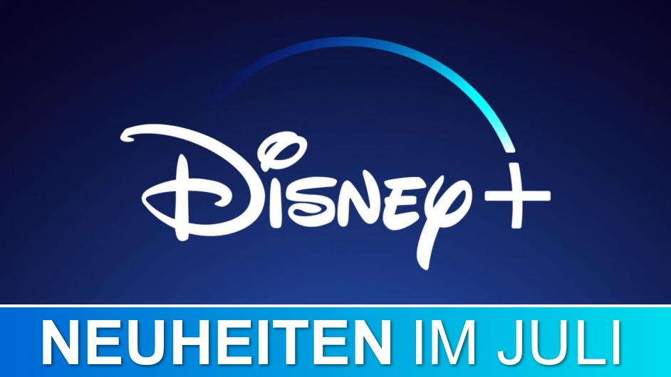 Die Disney+ Neuheiten im Juli
