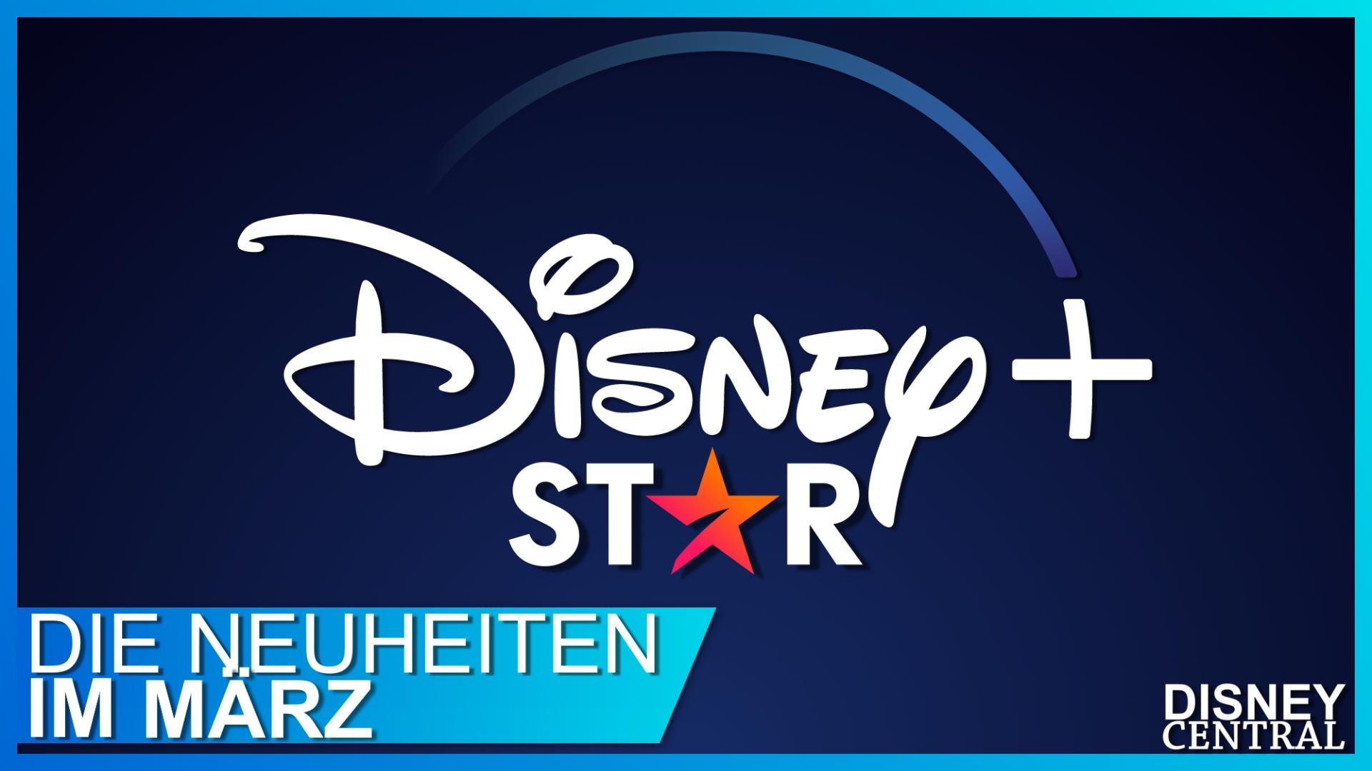 Disney+ und Star Neuheiten März