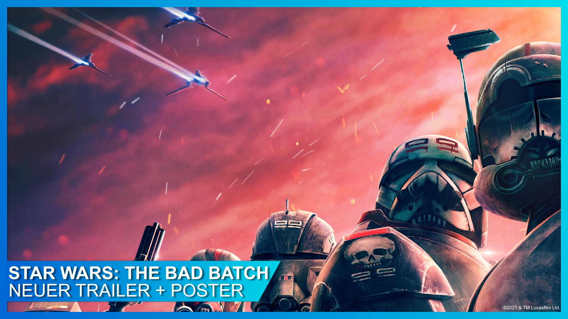 Star Wars: The Bad Batch Trailer und Poster angekündigt